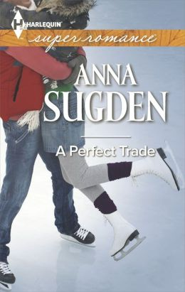 A Perfect Trade (Harlequin Super Romance Series #1936)
