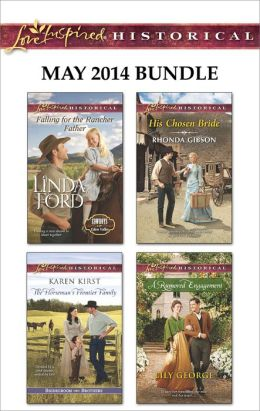 Love Inspired Historical May 2014 Bundle: Falling for the Rancher Father\The Horseman's Frontier Family\His Chosen Bride\A Rumored Engagement