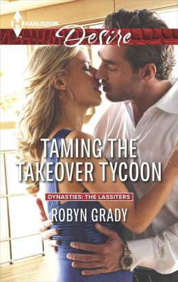 Taming the Takeover Tycoon (Harlequin Desire Series #2318)