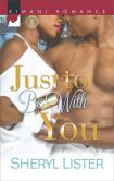 Book Cover Image. Title: Just to Be with You (Harlequin Kimani Romance Series #389), Author: Sheryl Lister