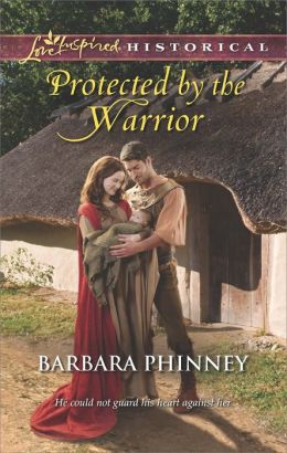 Protected by the Warrior (Love Inspired Historical Series)