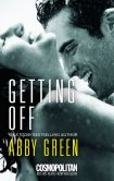 Book Cover Image. Title: Getting Off, Author: Abby Green