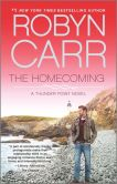 Book Cover Image. Title: The Homecoming:  Book 6 of Thunder Point series, Author: Robyn Carr