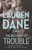 Book Cover Image. Title: The Best Kind of Trouble, Author: Lauren Dane