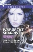 Book Cover Image. Title: Way of the Shadows (Harlequin Intrigue Series #1516), Author: Cynthia Eden
