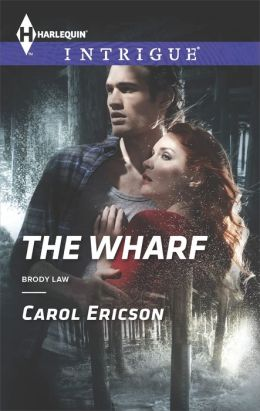 The Wharf (Harlequin Intrigue Series #1518)