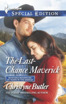 The Last-Chance Maverick (Harlequin Special Edition Series #2361)