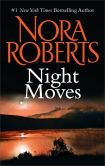 Book Cover Image. Title: Night Moves, Author: Nora Roberts