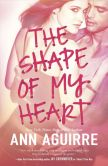 Book Cover Image. Title: The Shape of My Heart, Author: Ann Aguirre