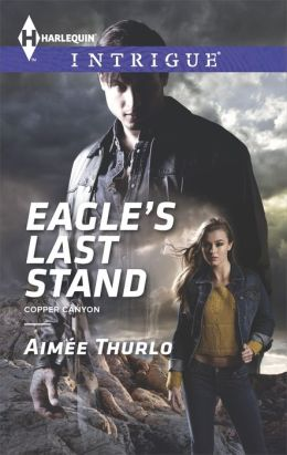 Eagle's Last Stand (Harlequin Intrigue Series #1538)