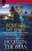 Book Cover Image. Title: Forever My Baby (Harlequin Kimani Romance Series #412), Author: Jacquelin Thomas