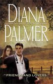 Book Cover Image. Title: Friends and Lovers, Author: Diana Palmer