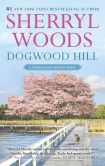 Book Cover Image. Title: Dogwood Hill (Chesapeake Shores Series #12), Author: Sherryl Woods