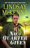 Book Cover Image. Title: No Quarter Given, Author: Lindsay McKenna
