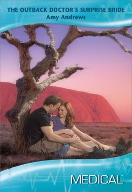 The Outback Doctor's Surprise Bride