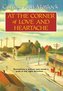 At the Corner of Love and Heartache