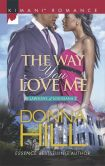 Book Cover Image. Title: The Way You Love Me (Harlequin Kimani Romance Series #413), Author: Donna Hill