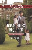 Book Cover Image. Title: Royal Heirs Required (Harlequin Desire Series #2359), Author: Cat Schield