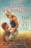 Book Cover Image. Title: The Closer You Come, Author: Gena Showalter