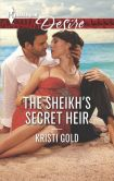 Book Cover Image. Title: The Sheikh's Secret Heir (Harlequin Desire Series #2380), Author: Kristi Gold