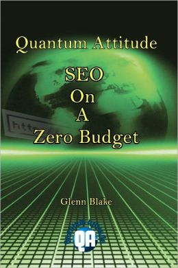 Quantum Attitude: SEO on A Zero Budget