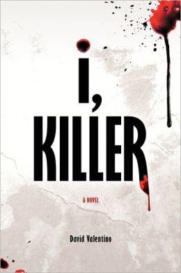 I, Killer: A Novel