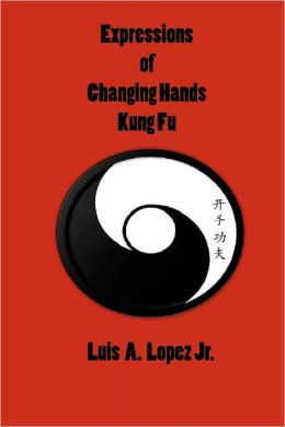 Expressions of Changing Hands Kung Fu
