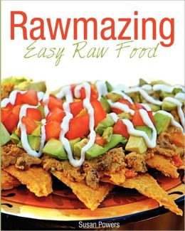 Rawmazing Easy Raw Food