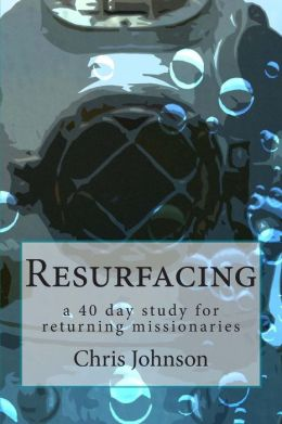 Resurfacing: A Forty Day Study for Returning Missionaries