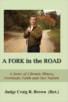 A Fork in the Road: A Story of Chronic Illness, Fortitude, Faith, and Our Nation