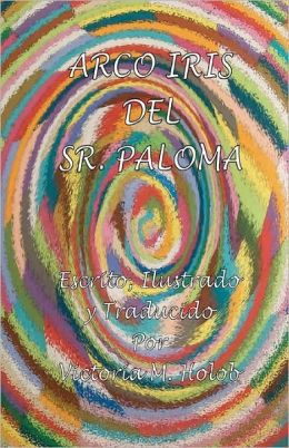 Arco Iris Del Sr. Paloma: The Spanish Edition