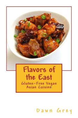 Flavors of the East: Gluten-Free Vegan Asian Cuisine