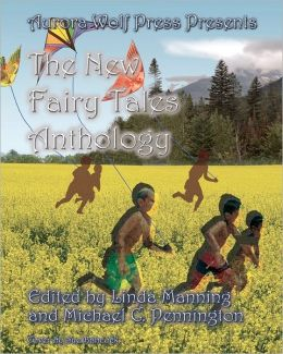 The New Fairy Tales Anthology: Aurora Wolf Press