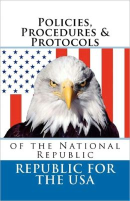 Policies, Procedures and Protocols: Of the National Republic