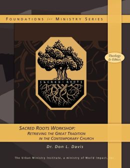 Sacred Roots Workshop: Retrieving the Great Tradition in the Contemporary Church