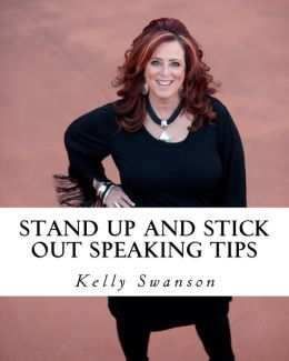 STAND up and STICK OUT... for Public Speakers: A Workbook to Help Speakers STAND up and STICK OUT in a Crowded Market, Because Nobody Notices Normal