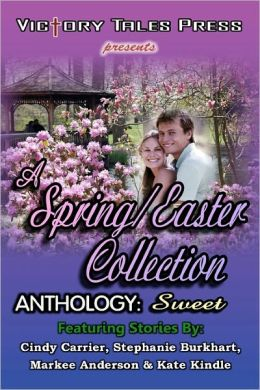 A Spring/Easter Collection Anthology: Sweet
