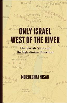 Only Israel West of the River: the Jewish State and the Palestinian Question