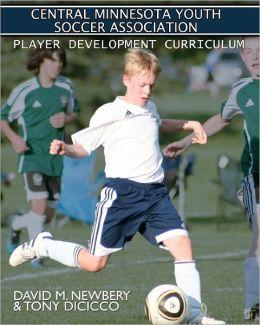 Central Minnesota Youth Soccer Association Player Development Curriculum