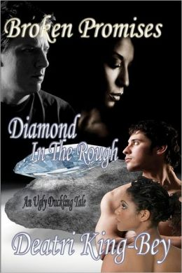 Broken Promises Diamond in the Rough