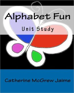 Alphabet Fun Unit Study