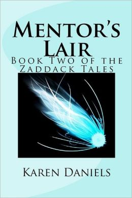 Mentor's Lair: Book Two of the Zaddack Tales