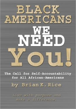 Black Americans, We Need You: The Call for Self-Accountability for All African-Americans