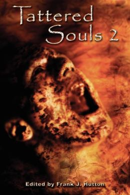 Tattered Souls 2: From the Publisher of the Multiple Bram Stoker Award Nominated +Horror Library+ Series