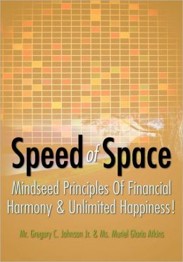 Speed of Space: SPEED of SPACE, Mindseed Principles of Financial Harmony and Unlimited Happiness!