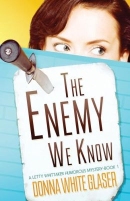 The Enemy We Know: A Letty Whittaker 12 Step Mystery