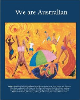 We Are Australian: Australian Stories by Aussies
