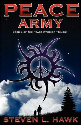 Peace Army: Peace Warrior Trilogy, Book 2