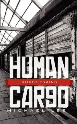 Human Cargo: Ghost Trains