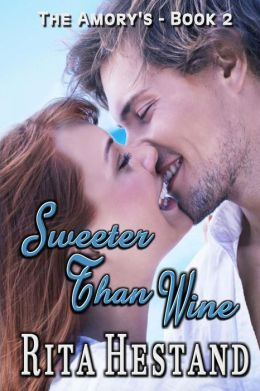 Sweeter Than Wine: The Amory's Book 2